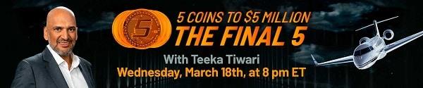 Teeka's 5 Coins to $5 Million Buy-List For 2020
