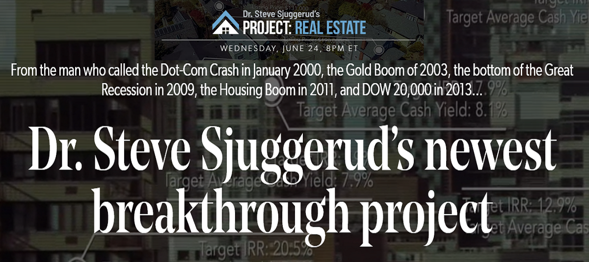 Dr. Steve Sjuggerud's Project: Real Estate Event is June 24th at 8:00 p.m.
